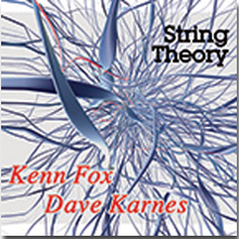 String Theory - Kenn Fox and Dave Karnes