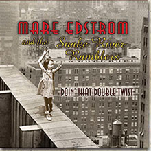 Mare Edstrom and the Snake River Ramblers-Doin' That Double Twist