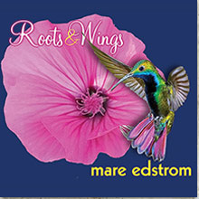 Mare Edstrom - Roots & Wings