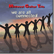 We Are All Connected - Midwest Guitar Trio