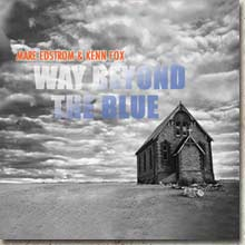 Way Beyond the Blue - Mare Edstrom & Kenn Fox