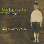 Kellswater Bridge - As the Story Goes
