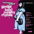 Toothpick Elbow - Garage Band Nursery Rhymes