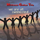Midwest Guitar Trio - We Are All Connected